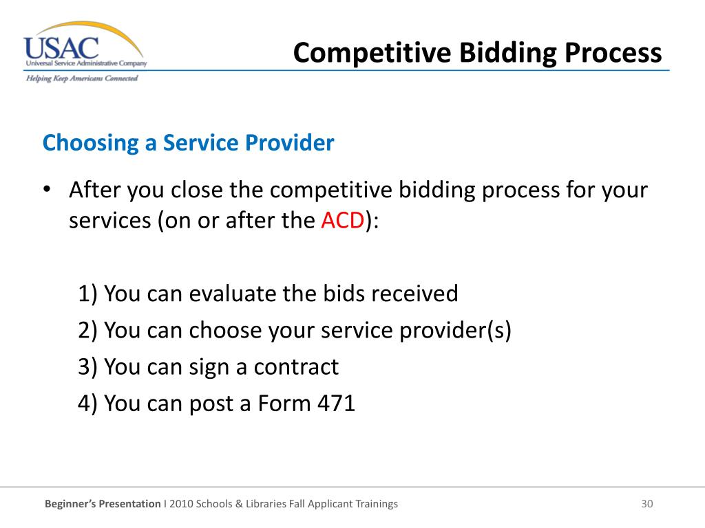 After you close the competitive bidding process for your services (on or after the