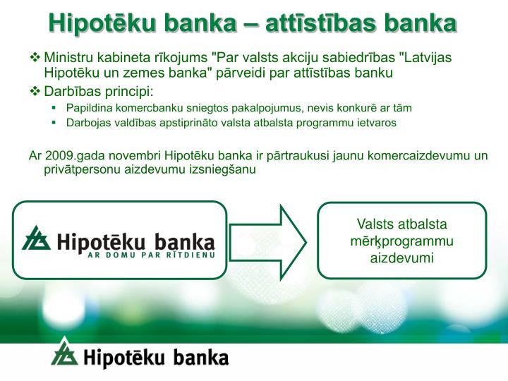 Hipotēku banka – attīstības banka