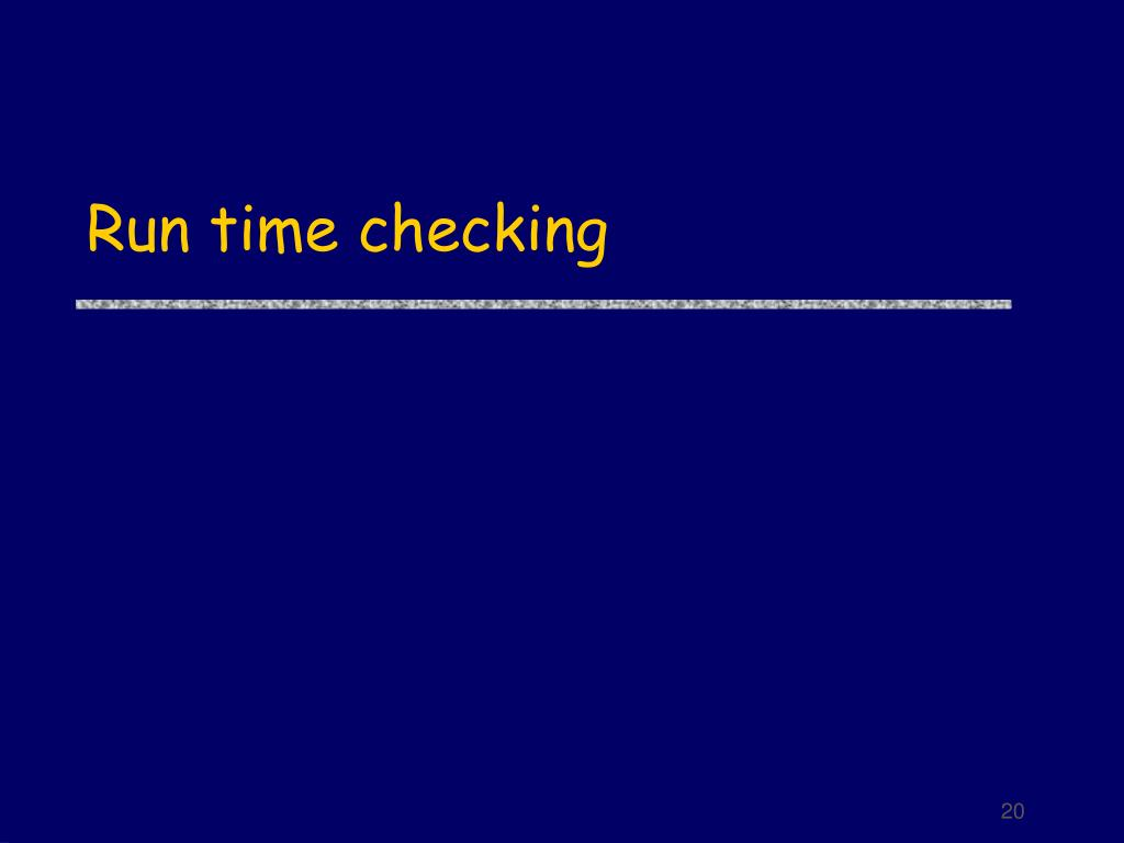 Run time checking
