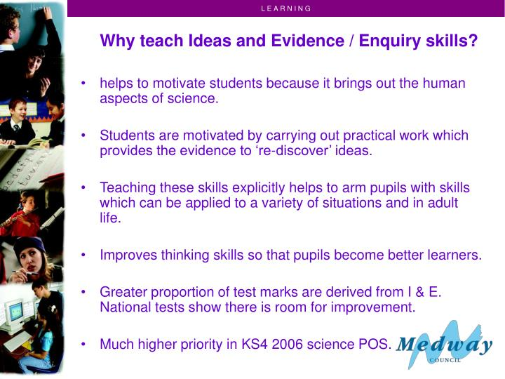 Why teach Ideas and Evidence / Enquiry skills?