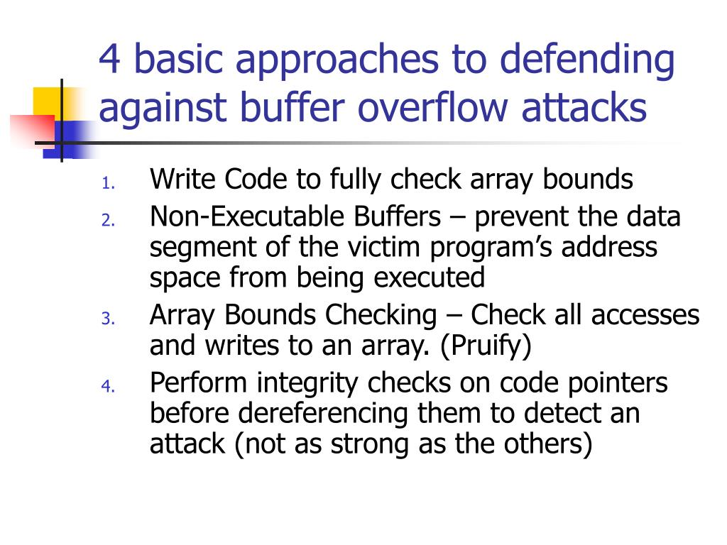 4 basic approaches to defending against buffer overflow attacks