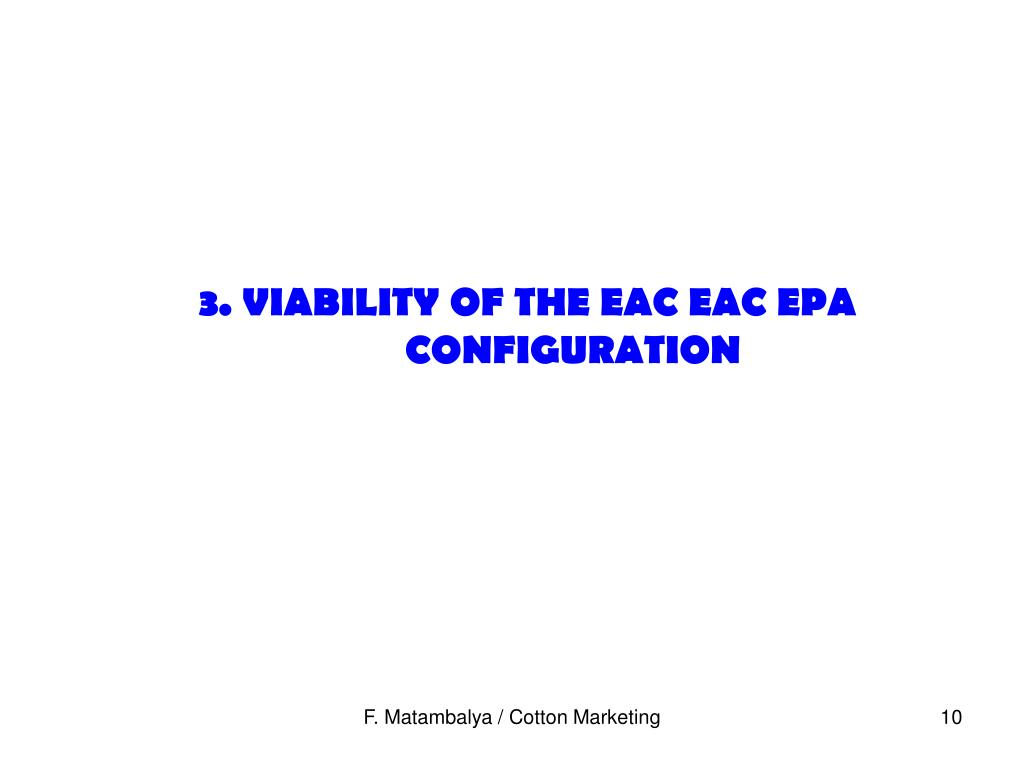 3. VIABILITY OF THE EAC EAC EPA CONFIGURATION