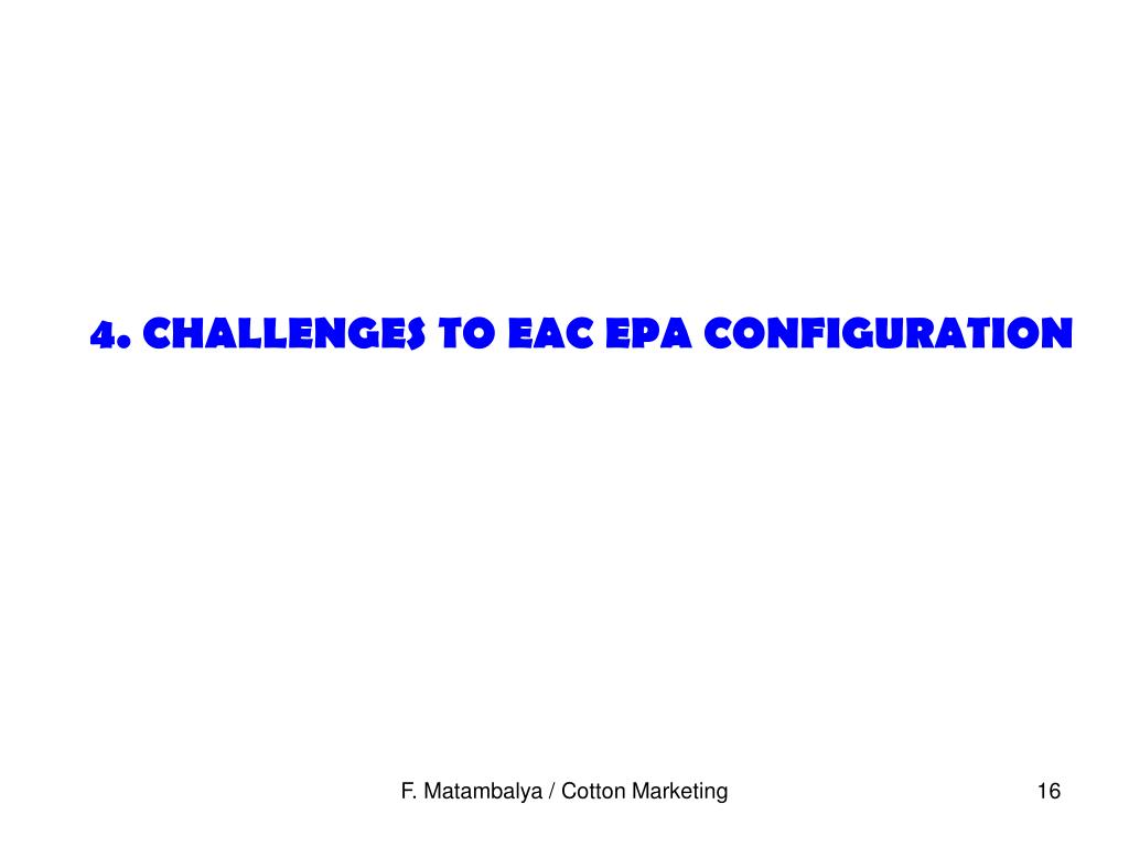 4. CHALLENGES TO EAC EPA CONFIGURATION