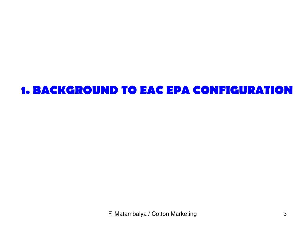 1. BACKGROUND TO EAC EPA CONFIGURATION