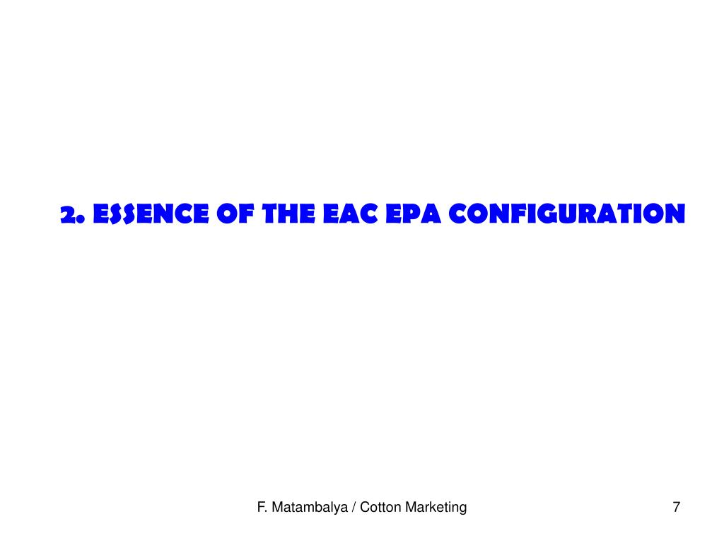2. ESSENCE OF THE EAC EPA CONFIGURATION