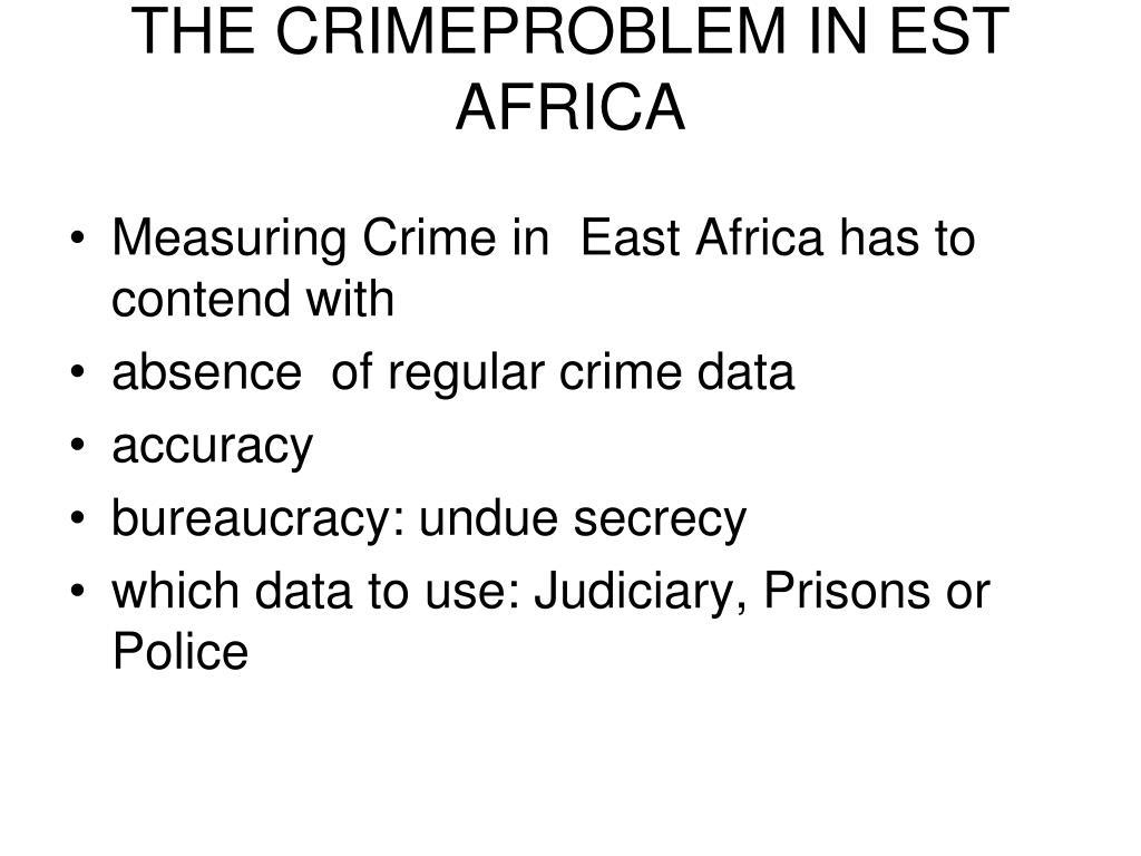 THE CRIMEPROBLEM IN EST AFRICA