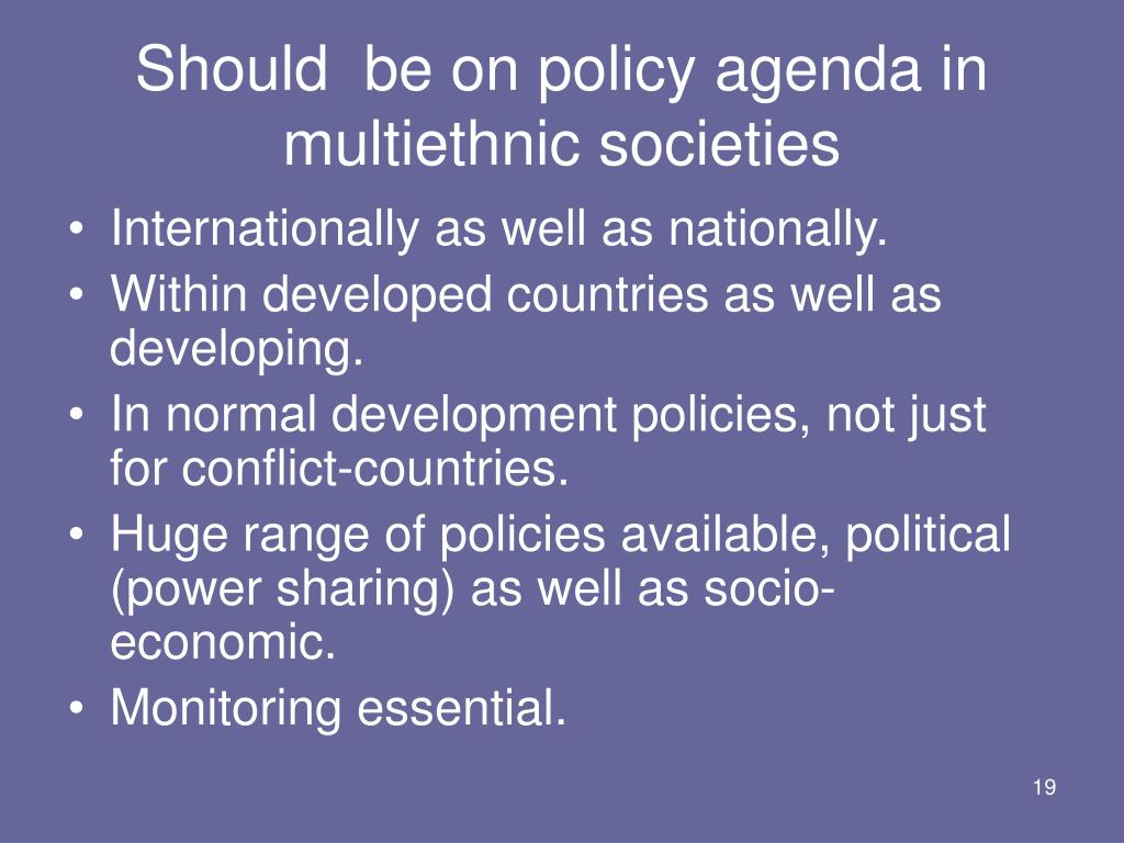 Should  be on policy agenda in multiethnic societies