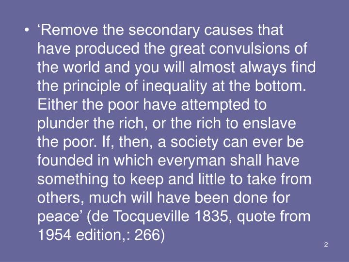 'Remove the secondary causes that have produced the great convulsions of the world and you will al...