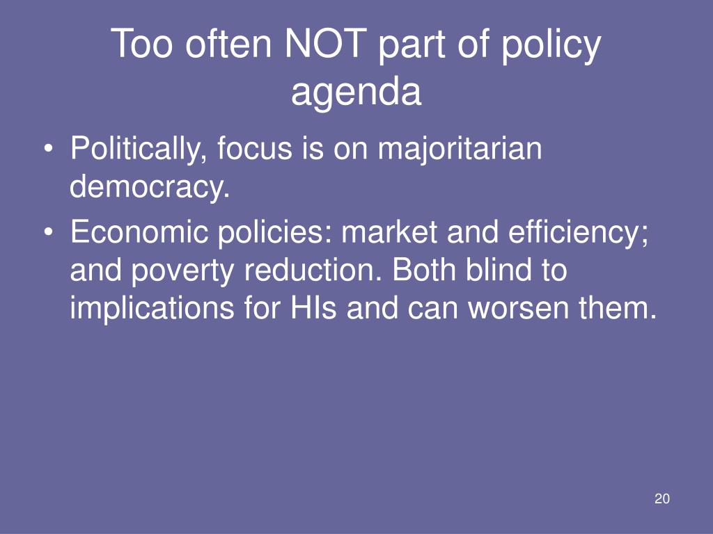 Too often NOT part of policy agenda