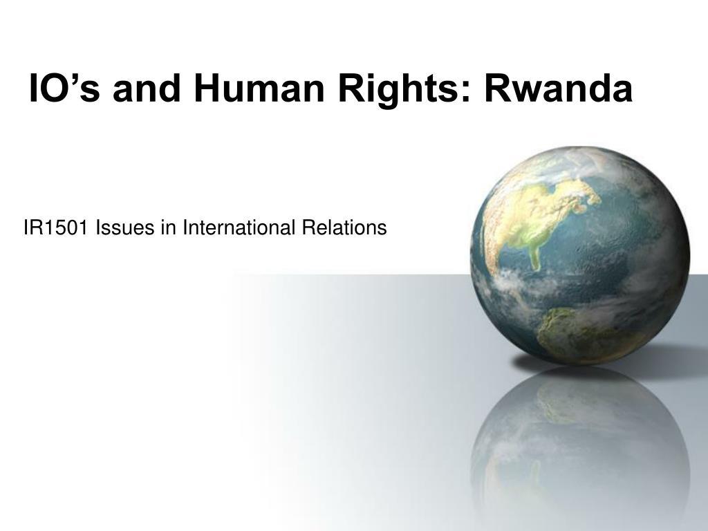 IO's and Human Rights: Rwanda