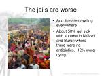 the jails are worse
