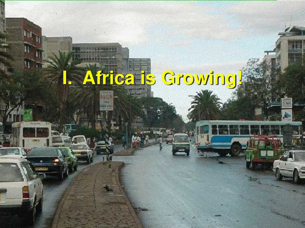 I.  Africa is Growing!