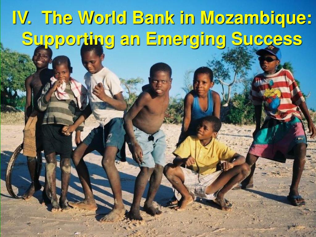 IV.  The World Bank in Mozambique: