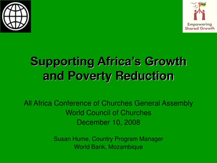 Supporting africa s growth and poverty reduction