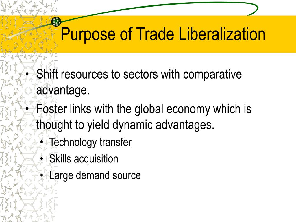 Purpose of Trade Liberalization