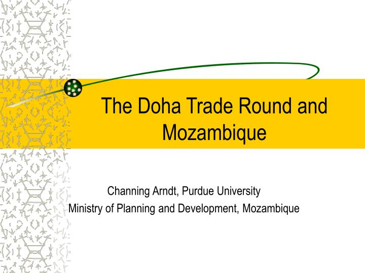 The doha trade round and mozambique l.jpg