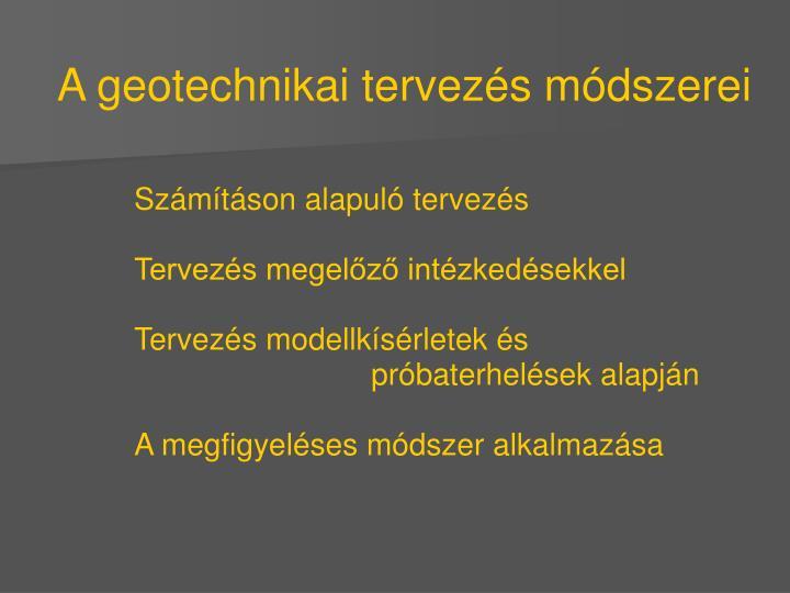 A geotechnikai tervezés módszerei