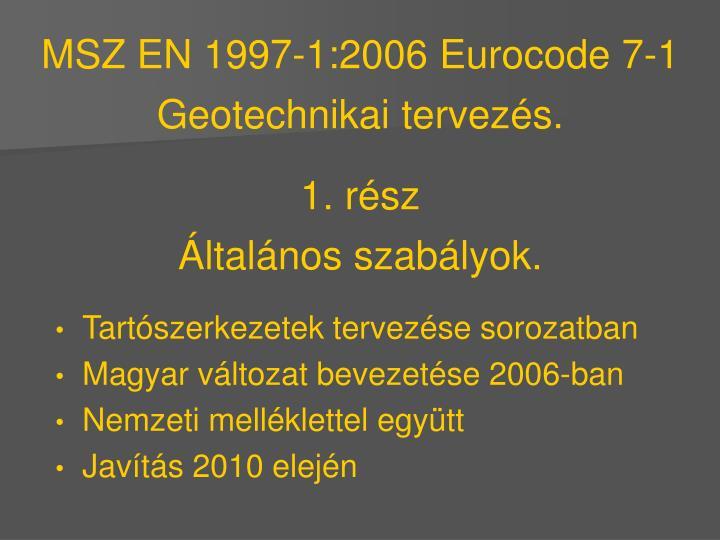 MSZ EN 1997-1:2006 Eurocode 7-1