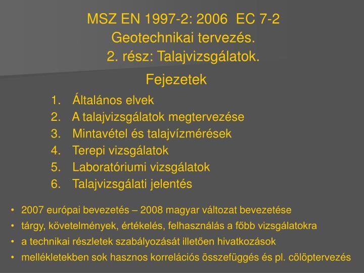 MSZ EN 1997-2: 2006  EC 7-2