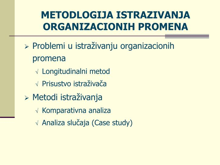 METODLOGIJA ISTRAZIVANJA ORGANIZACIONIH PROMENA