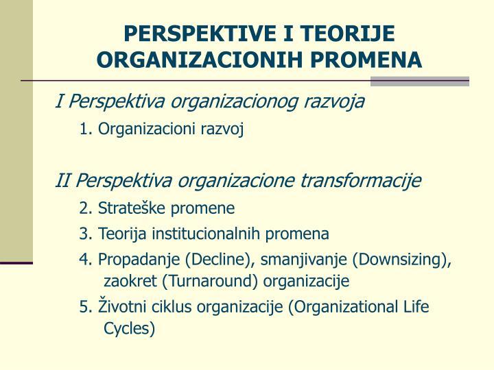 PERSPEKTIVE I TEORIJE ORGANIZACIONIH PROMENA