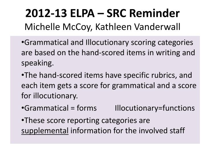 2012-13 ELPA – SRC Reminder