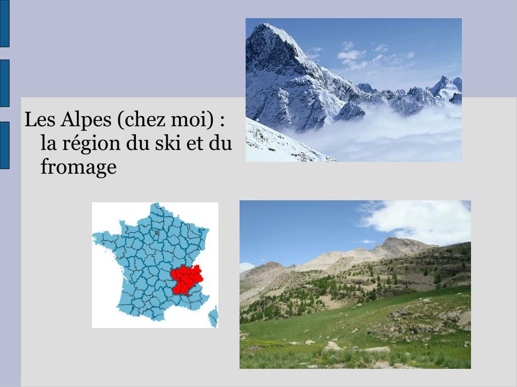 Les Alpes (chez moi) : la région du ski et du fromage