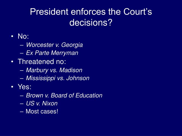 President enforces the Court's decisions?