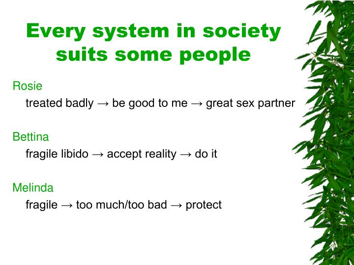 Every system in society suits some people