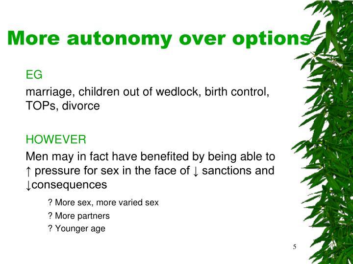 More autonomy over options
