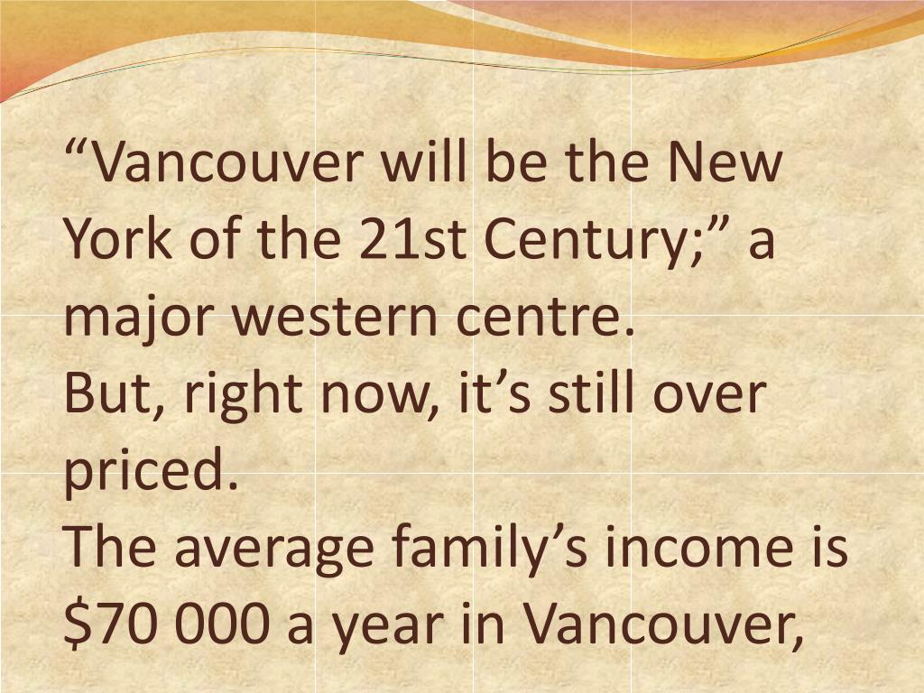 """""""Vancouver will be the New York of the 21st Century;"""" a major western centre."""