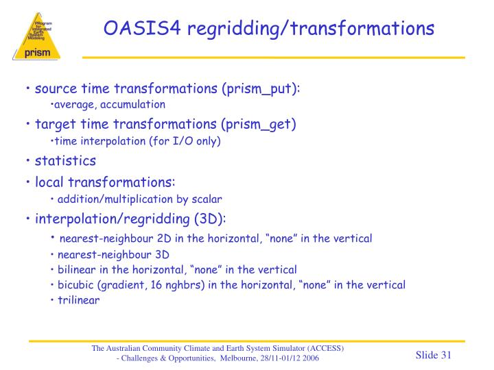 OASIS4 regridding/transformations