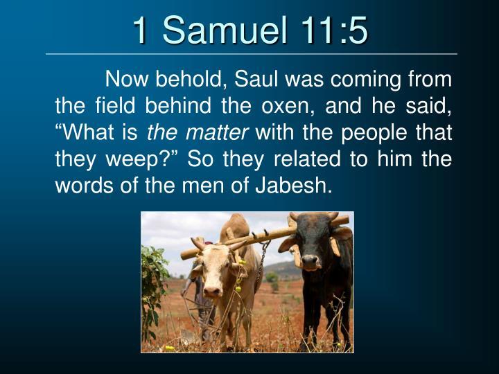 1 Samuel 11:5