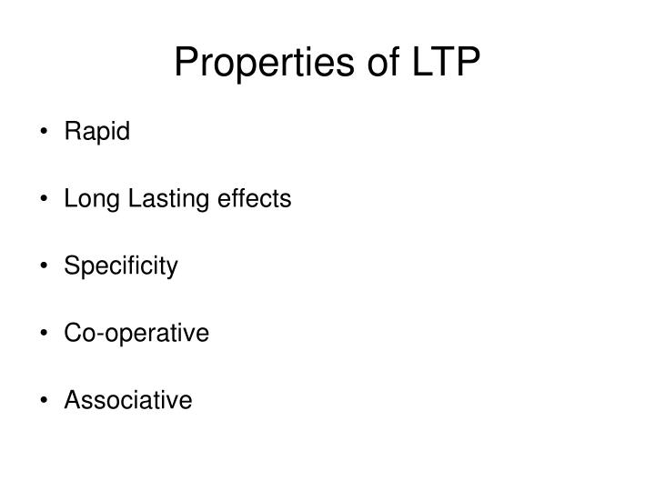 Properties of LTP