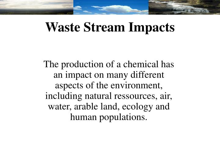 Waste Stream Impacts