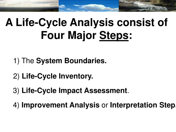 A Life-Cycle Analysis consist of Four Major