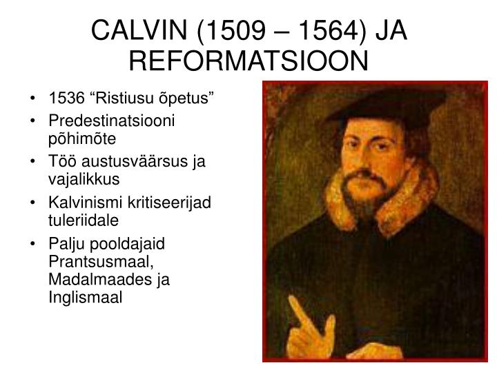 CALVIN (1509 – 1564) JA REFORMATSIOON