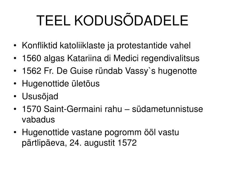 TEEL KODUSÕDADELE