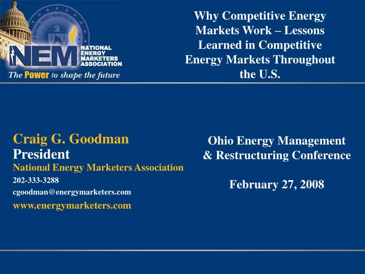 Why Competitive Energy Markets Work – Lessons Learned in Competitive Energy Markets Throughout the...