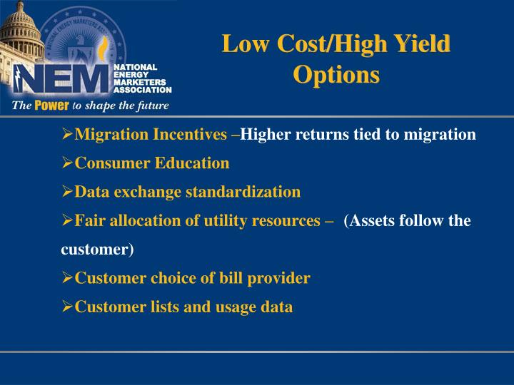 Low Cost/High Yield