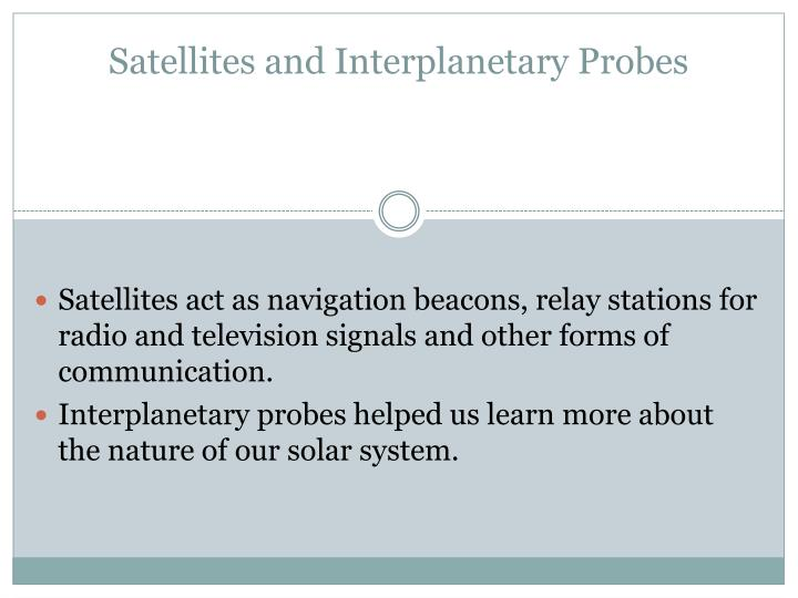 Satellites and Interplanetary Probes