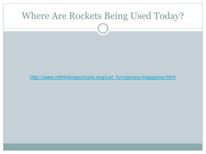 Where Are Rockets Being Used Today?