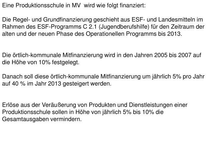 Eine Produktionsschule in MV  wird wie folgt finanziert: