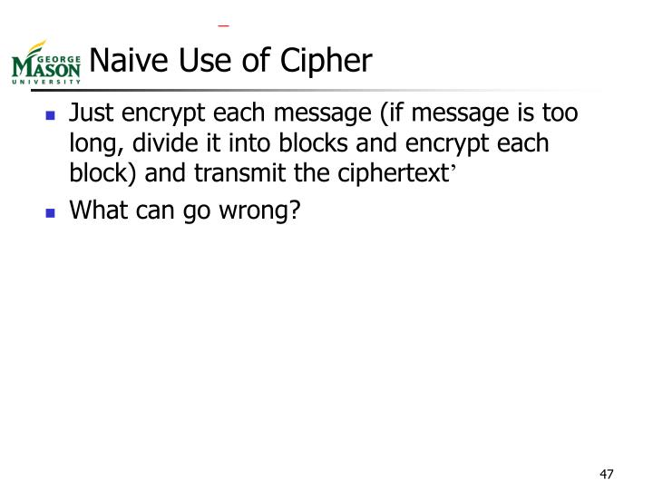 Naive Use of Cipher