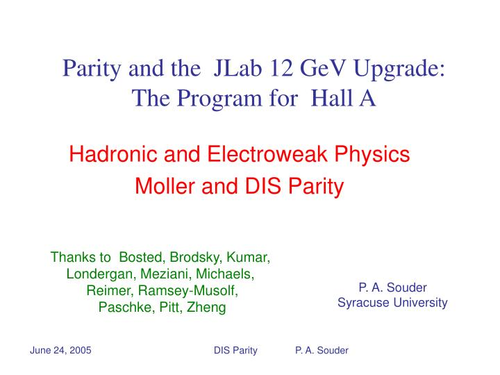 Parity and the jlab 12 gev upgrade the program for hall a