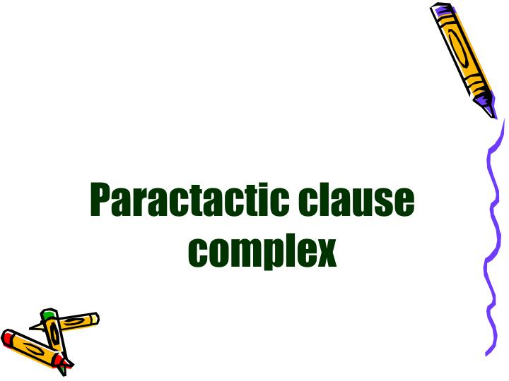 Paractactic clause complex