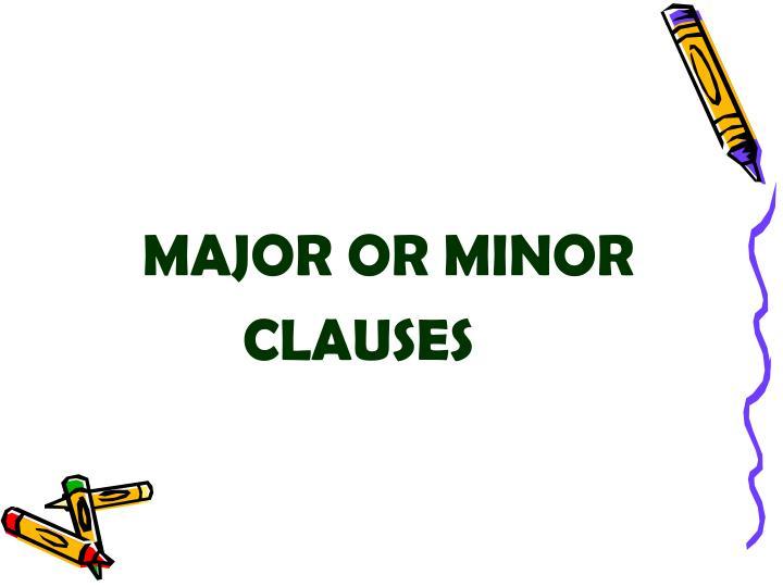 MAJOR OR MINOR