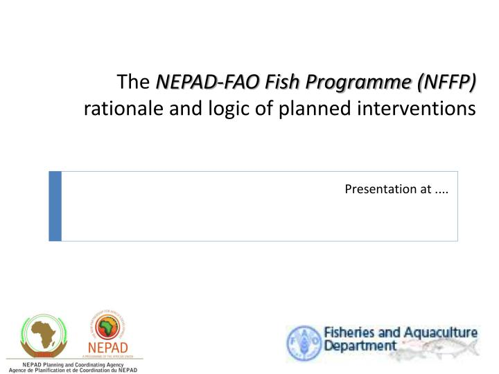The nepad fao fish programme nffp rationale and logic of planned interventions