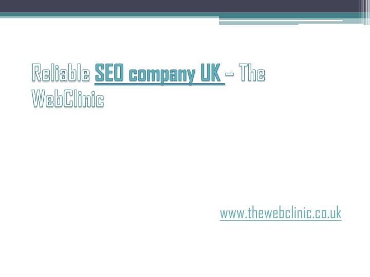 Reliable seo company uk the webclinic
