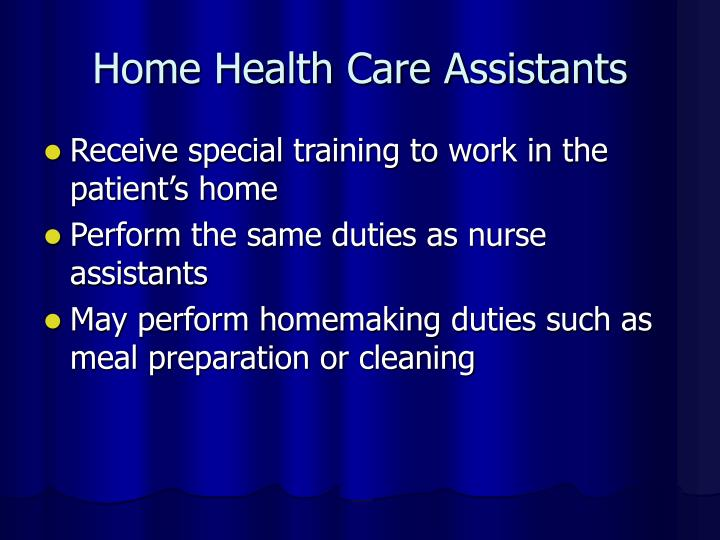 Home Health Care Assistants